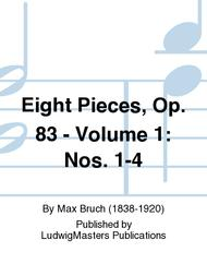 Eight Pieces, Op. 83 - Volume 1: Nos. 1-4