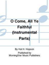 O Come, All Ye Faithful (Instrumental Parts)