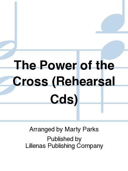 The Power of the Cross (Rehearsal Cds)