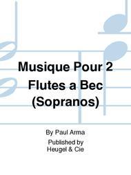 Musique Pour 2 Flutes a Bec (Sopranos)