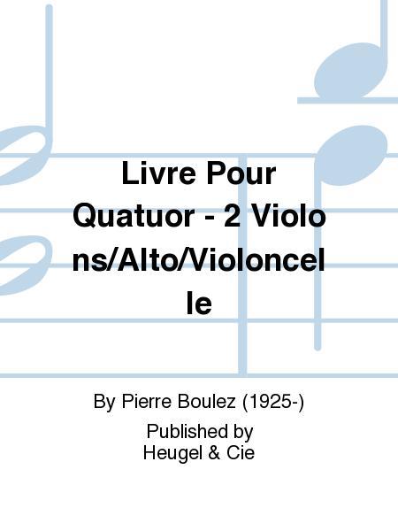 Livre Pour Quatuor - 2 Violons/Alto/Violoncelle