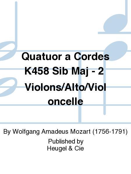 Quatuor a Cordes K458 Sib Maj - 2 Violons/Alto/Violoncelle