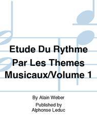 Etude Du Rythme Par Les Themes Musicaux/Volume 1