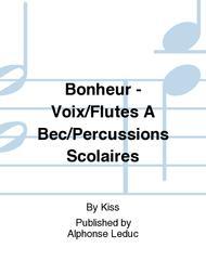 Bonheur - Voix/Flutes A Bec/Percussions Scolaires