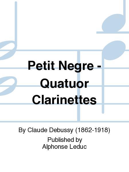 Petit Negre - Quatuor Clarinettes