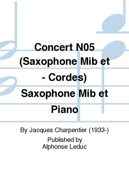 Concert No.5 (Saxophone Mib et - Cordes) Saxophone Mib et Piano