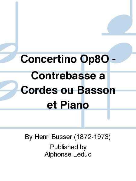 Concertino Op8O - Contrebasse a Cordes ou Basson et Piano