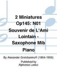 2 Miniatures Op145: No.1 Souvenir de L'Ami Lointain - Saxophone Mib Piano