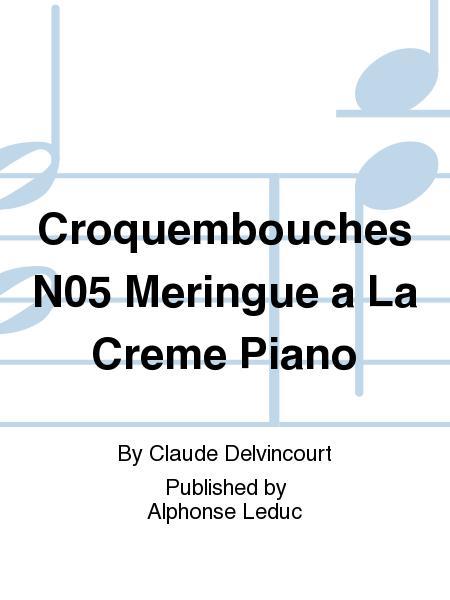 Croquembouches No.5 Meringue a La Creme Piano