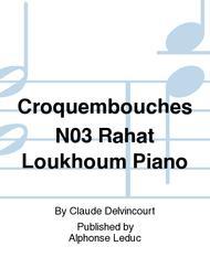 Croquembouches No.3 Rahat Loukhoum Piano
