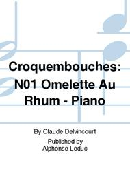 Croquembouches: No.1 Omelette Au Rhum - Piano