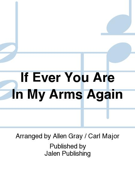 If Ever You Are In My Arms Again