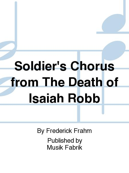 Soldier's Chorus from The Death of Isaiah Robb