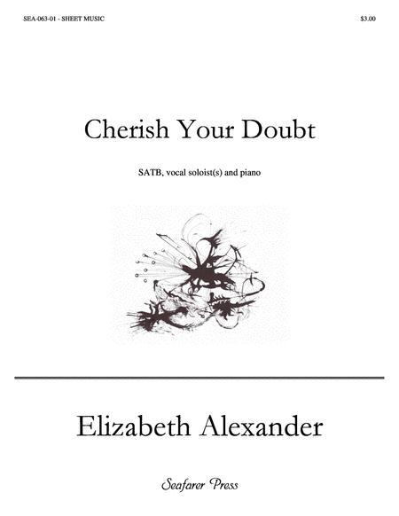 Cherish Your Doubt (SATB)