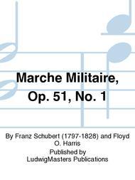 Marche Militaire, Op. 51, No. 1