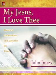 My Jesus, I Love Thee