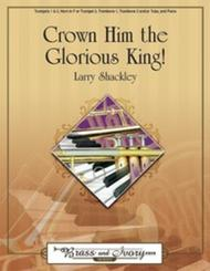Crown Him the Glorious King!