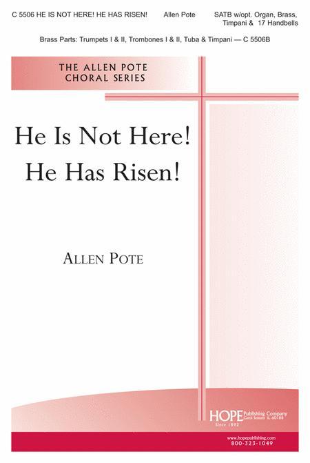 He Is Not Here! He Has Risen!