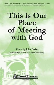This Is Our Place of Meeting with God