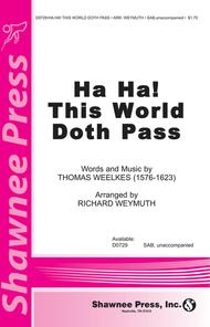 Ha Ha! This World Doth Pass