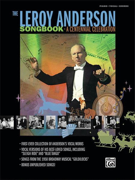 The Leroy Anderson Songbook -- A Centennial Celebration