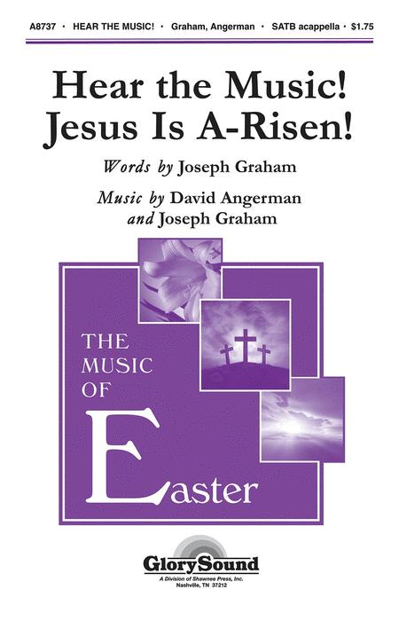 Hear the Music! Jesus Is A-Risen!