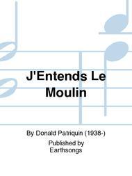 J'Entends Le Moulin