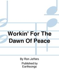 Workin' For The Dawn Of Peace