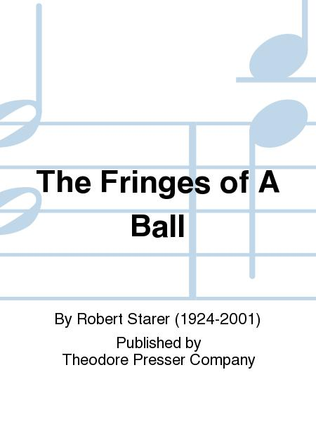 The Fringes of A Ball