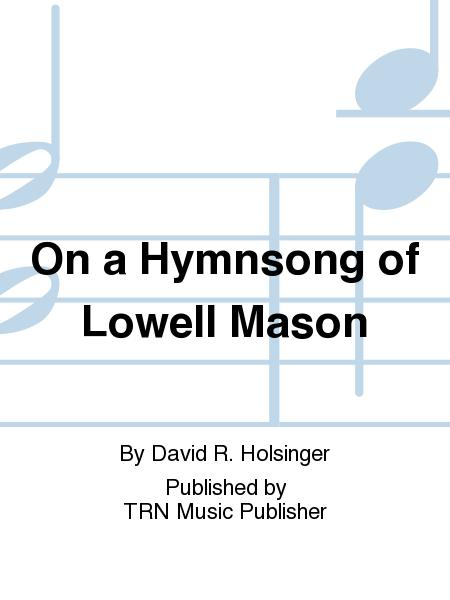On a Hymnsong of Lowell Mason