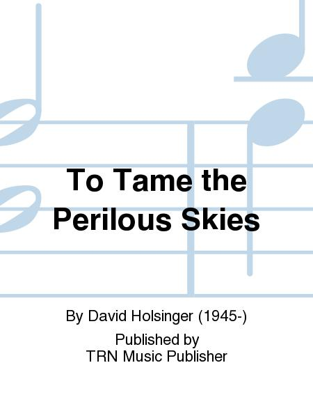 To Tame the Perilous Skies