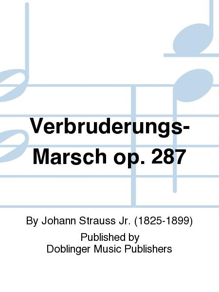 Verbruderungs-Marsch op. 287