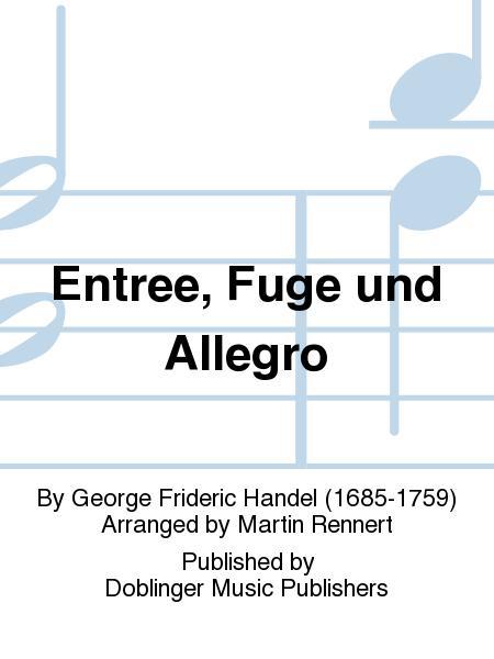 Entree, Fuge und Allegro