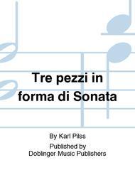 Tre pezzi in forma di Sonata