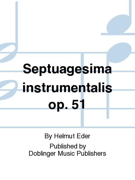 Septuagesima instrumentalis op. 51