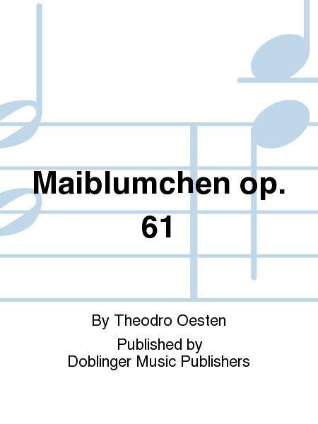 Maiblumchen op. 61