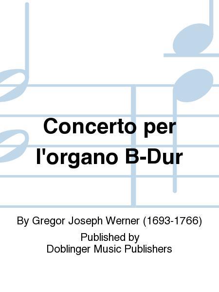 Concerto per l'organo B-Dur
