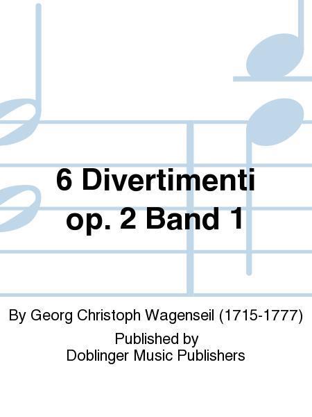 6 Divertimenti op. 2 Band 1