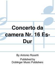 Concerto da camera Nr. 16 Es-Dur