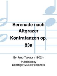 Serenade nach Altgrazer Kontratanzen op. 83a