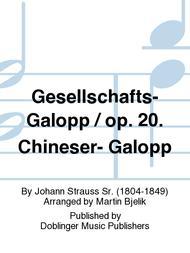 Gesellschafts-Galopp / op. 20. Chineser- Galopp