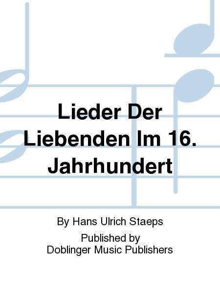 Lieder Der Liebenden Im 16. Jahrhundert