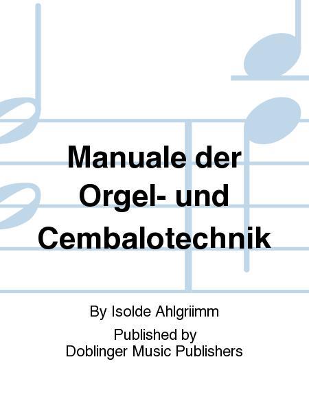 Manuale der Orgel- und Cembalotechnik