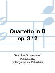 Quartetto in B op. 3 / 2