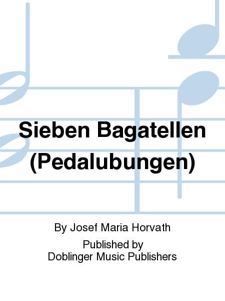 Sieben Bagatellen (Pedalubungen)