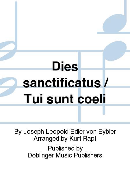 Dies sanctificatus / Tui sunt coeli