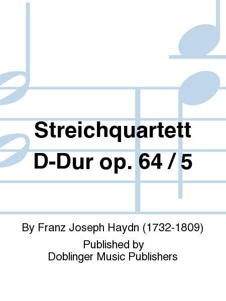 Streichquartett D-Dur op. 64 / 5