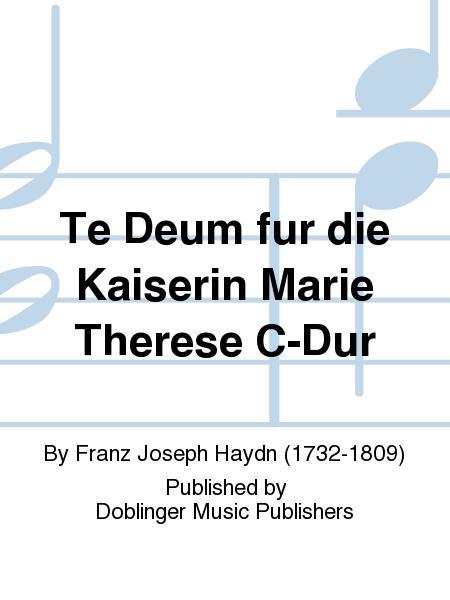 Te Deum fur die Kaiserin Marie Therese C-Dur