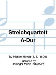 Streichquartett A-Dur