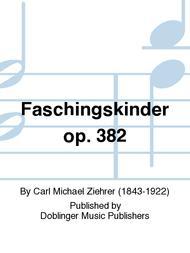 Faschingskinder op. 382